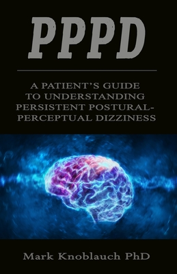 Pppd: A patient's guide to understanding persistent postural-perceptual dizziness Cover Image