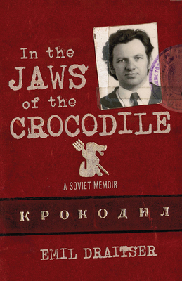 In the Jaws of the Crocodile: A Soviet Memoir Cover Image