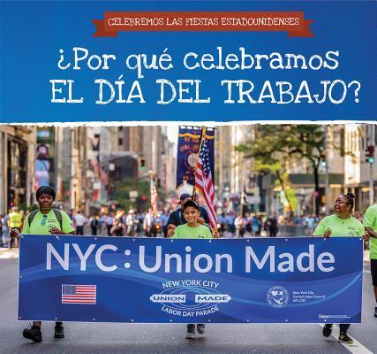 ¿Por Qué Celebramos El Día del Trabajo? (Why Do We Celebrate Labor Day?) Cover Image