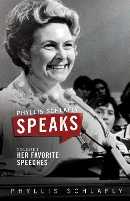 Phyllis Schlafly Speaks, Volume 1: Her Favorite Speeches Cover Image
