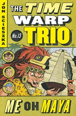 Me Oh Maya #13 (Time Warp Trio #13) Cover Image