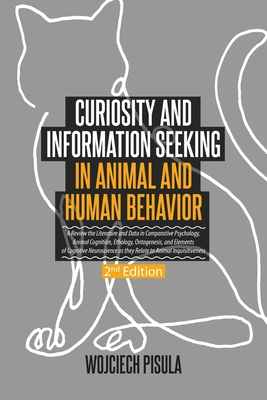 Curiosity and Information Seeking in Animal and Human Behavior: A Review the Literature and Data in Comparative Psychology, Animal Cognition, Ethology Cover Image