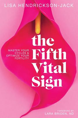 The Fifth Vital Sign: Master Your Cycles & Optimize Your Fertility Cover Image