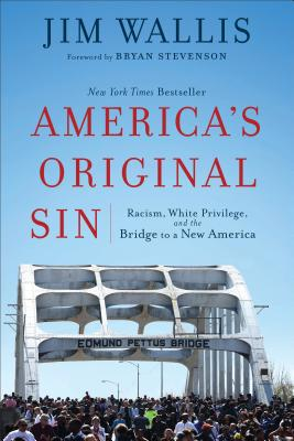 America's Original Sin: Racism, White Privilege, and the Bridge to a New America Cover Image