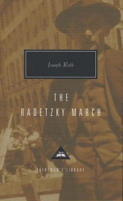 The Radetzky March (Everyman's Library Contemporary Classics Series) Cover Image