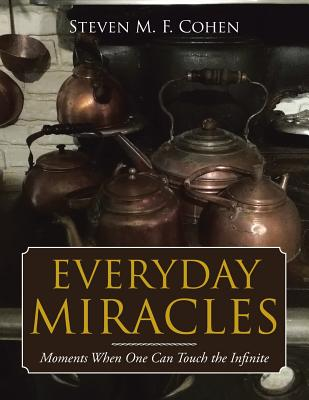 Everyday Miracles: Moments When One Can Touch the Infinite Cover Image