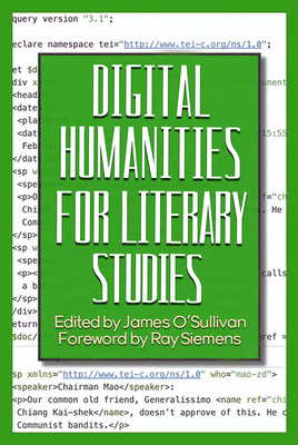 Digital Humanities for Literary Studies: Methods, Tools, and Practices (Coding for Humanists) Cover Image
