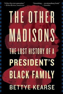 THE OTHER MADISONS -  By Bettye Kearse