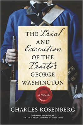 The Trial and Execution of the Traitor George Washington Cover Image