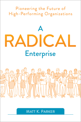 Work Radical: How Radically Collaborative Organizations Out Recruit, Out Retain, and Out Innovate the Competition Cover Image