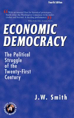 Economic Democracy: The Political Struggle of the Twenty-First Century -- 4th Edition Hbk Cover Image