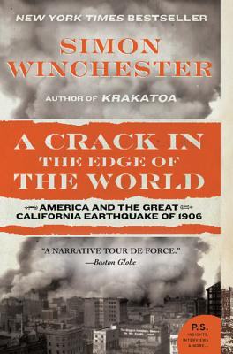 A Crack in the Edge of the World: America and the Great California Earthquake of 1906 Cover Image