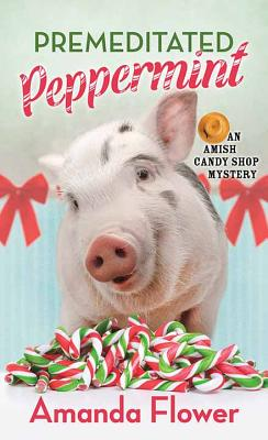 Premeditated Peppermint: An Amish Candy Shop Mystery Cover Image