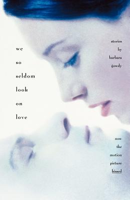 We So Seldom Look on Love: Stories Cover Image