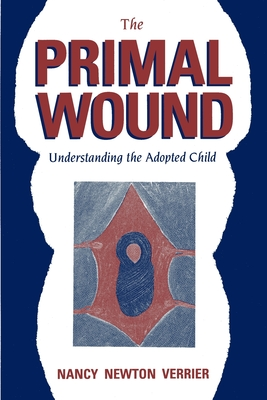 The Primal Wound: Understanding the Adopted Child Cover Image