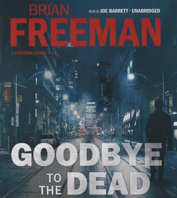 Goodbye to the Dead: A Jonathan Stride Novel (Jonathan Stride Novels #7) Cover Image