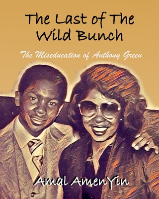 The Last of The Wild Bunch: The Miseducation of Anthony Green Cover Image