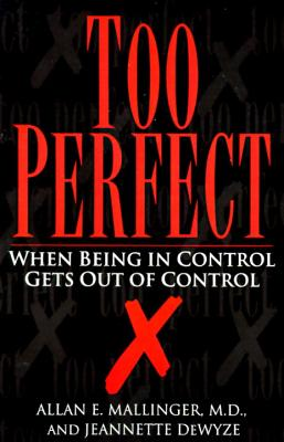 Too Perfect: When Being in Control Gets Out of Control Cover Image