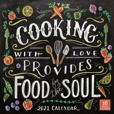 2021 Cooking with Love Provides Food for the Soul 16-Month Wall Calendar Cover Image