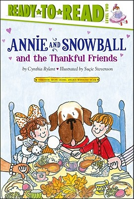 Annie and Snowball and the Thankful Friends: Ready-to-Read Level 2 Cover Image