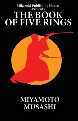 The book of five rings the way of miyamoto musashi paperback the book of five rings the way of miyamoto musashi paperback fandeluxe Gallery