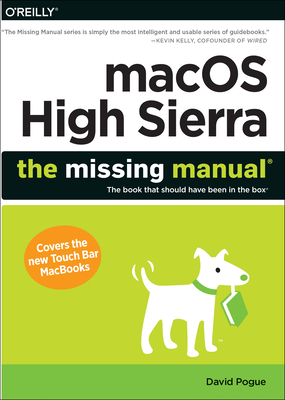 macOS High Sierra: The Missing Manual: The Book That Should Have Been in the Box Cover Image