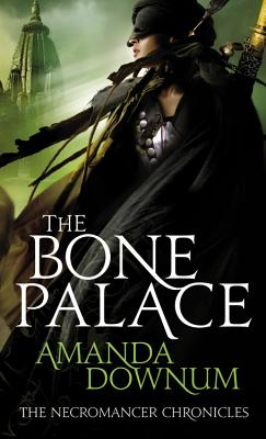 The Bone Palace (Necromancer Chronicles #2) Cover Image