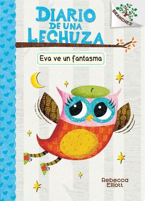Diario de una lechuza #2: Eva ve un fantasma (Eva Sees a Ghost) Cover Image