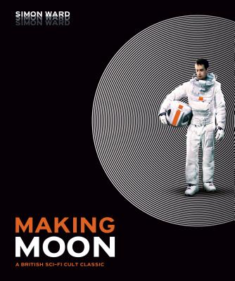 Making Moon: A British Sci-Fi Cult Classic Cover Image