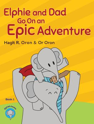 Elphie and Dad Go On an Epic Adventure (Elphie Books #1) Cover Image