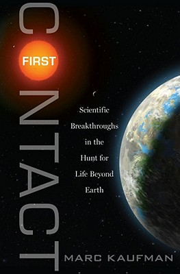 First Contact: Scientific Breakthroughs in the Hunt for Life Beyond Earth Cover Image