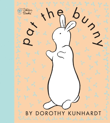 Pat the Bunny ( Pat the Bunny) (Touch-and-Feel) Cover Image