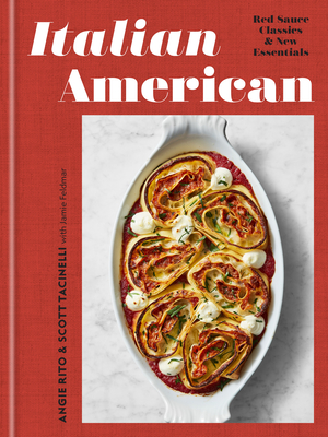 Italian American: Red Sauce Classics and New Essentials: A Cookbook Cover Image