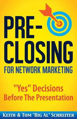 Pre-Closing for Network Marketing: Yes Decisions before the Presentation Cover Image