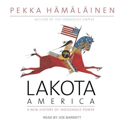 Lakota America Lib/E: A New History of Indigenous Power Cover Image