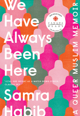 We Have Always Been Here: A Queer Muslim Memoir Cover Image