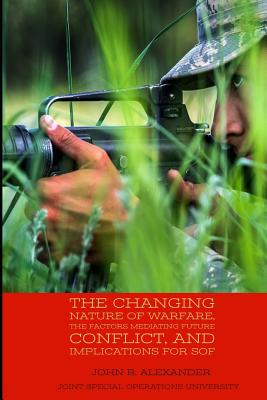 The Changing Nature of Warfare, the Factors Mediating Future Conflict, and Implications for SOF Cover Image