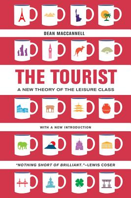 The Tourist: A New Theory of the Leisure Class Cover Image