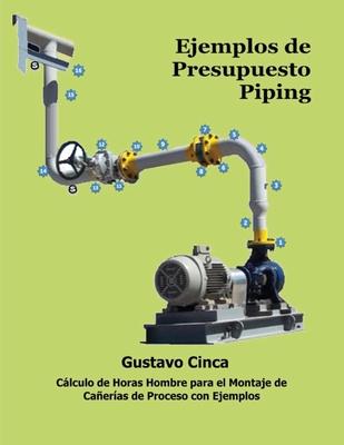 Ejemplos de Presupuesto - Piping: Cálculo de Horas Hombre para el Montaje de Cañerías de Proceso con Ejemplos Cover Image