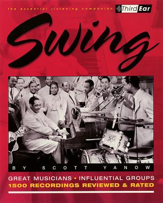 Swing: The Best Musicians and Recordings (Third Ear) Cover Image