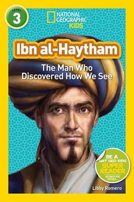 National Geographic Readers: Ibn al-Haytham: The Man Who Discovered How We See (Readers Bios) Cover Image