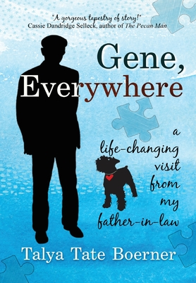 Gene, Everywhere: a life-changing visit from my father-in-law Cover Image