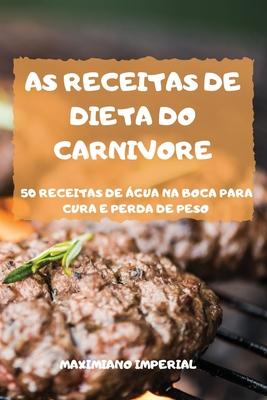 As Receitas de Dieta Do Carnivore Cover Image