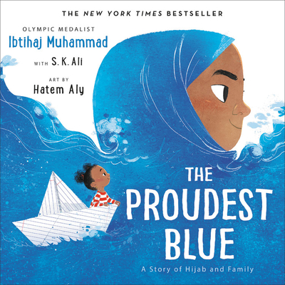 The Proudest Blue: A Story of Hijab and Family Cover Image