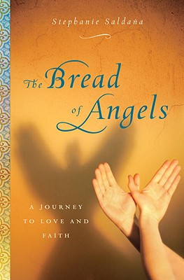 The Bread of Angels: A Journey to Love and Faith Cover Image