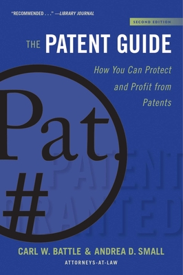 The Patent Guide: How You Can Protect and Profit from Patents (Second Edition) (Allworth Intellectual Property Made Easy) Cover Image