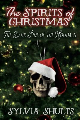 Spirits of Christmas: The Dark Side of the Holidays Cover Image