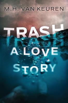 Trash: A Love Story Cover Image