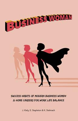 Business Woman: Success Habits of Modern Business Women & Home Careers for Work Life Balance Cover Image