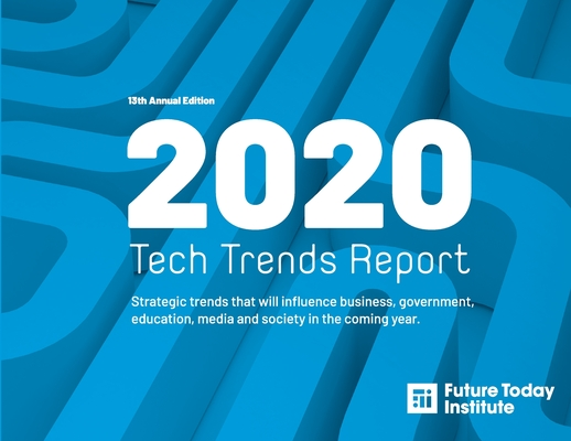 2020 Tech Trend Report: Strategic trends that will influence business, government, education, media and society in the coming year Cover Image